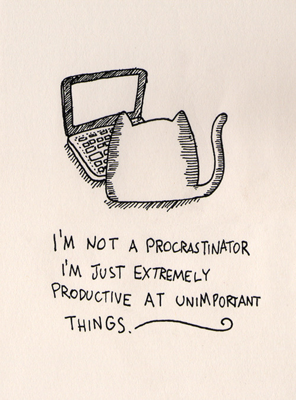 "an essay on the procrastinators way of doing things They say that procrastinators were more likely than non-procrastinators to have better success on exams due to the ""cramming"" that they do all of this was about to change when scientists decided to do the present studies about procrastination."