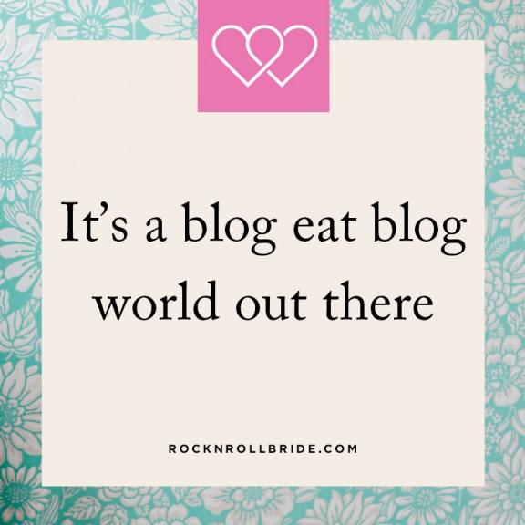 its a blog eat blog world out there