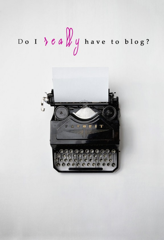 do i really have to blog